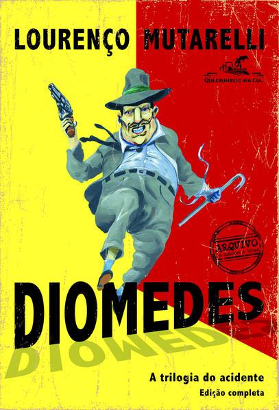 Diomedes - A trilogia do acidente, livro de Lourenço Mutarelli