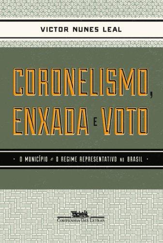 Coronelismo, enxada e voto - O município e o regime representativo no Brasil, livro de Victor Nunes Leal