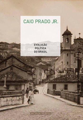 Evolução política do Brasil e outros estudos, livro de Caio Prado Jr.