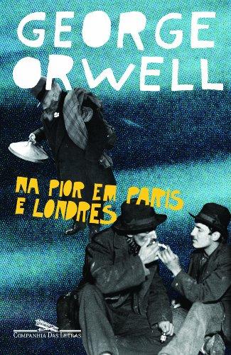 NA PIOR EM PARIS E LONDRES, livro de George Orwell