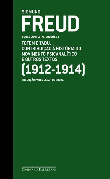 Obras completas, vol. 11: Totem e tabu, contribuição à história do movimento psicanalítico e outros textos, livro de Sigmund Freud