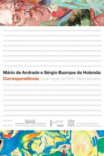 MÁRIO DE ANDRADE E SÉRGIO BUARQUE DE HOLANDA - Correspondência, livro de Mário de Andrade, Sérgio Buarque de Holanda