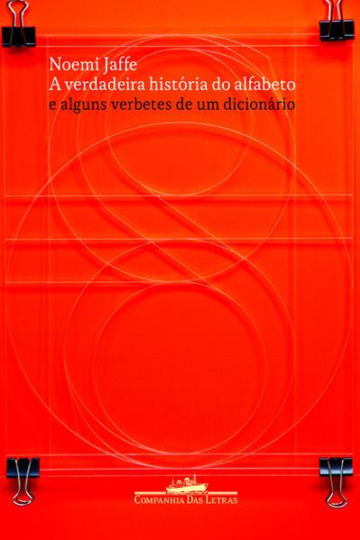 A VERDADEIRA HISTÓRIA DO ALFABETO, livro de Noemi Jaffe