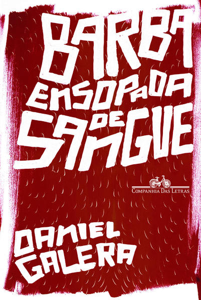 Barba ensopada de sangue, livro de Daniel Galera