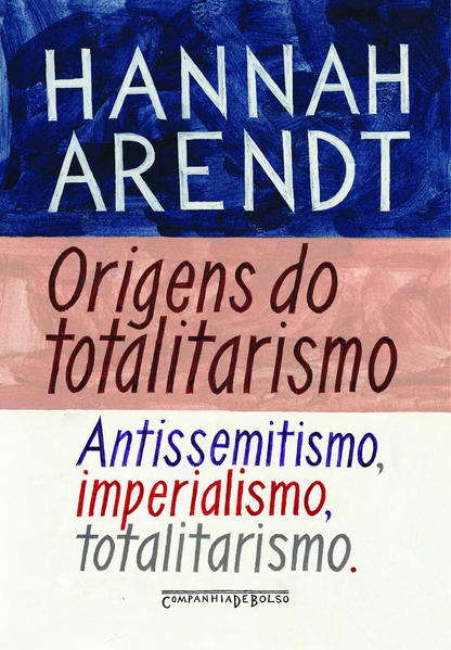 As Origens do Totalitarismo (Edição de Bolso), livro de Hannah Arendt
