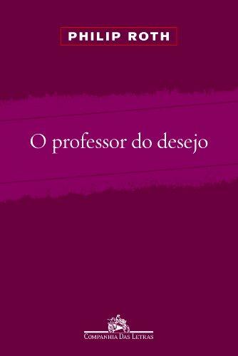 O professor do desejo, livro de Philip Roth
