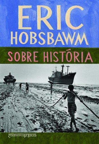 Sobre História (Edição de Bolso), livro de Eric Hobsbawm