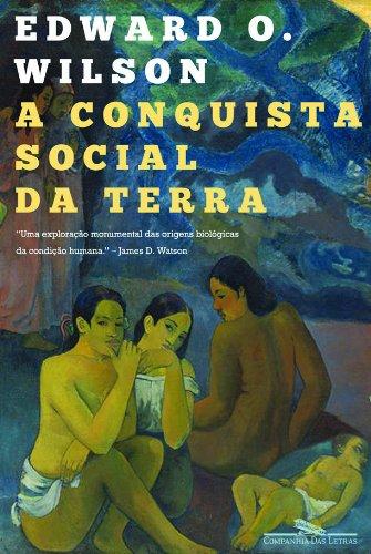 A CONQUISTA SOCIAL DA TERRA, livro de Edward O. Wilson