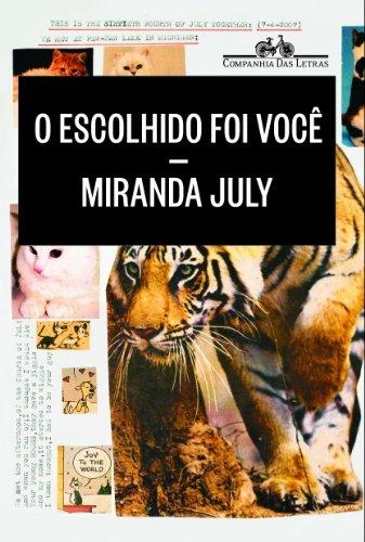 O ESCOLHIDO FOI VOCÊ, livro de Miranda July