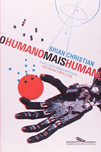 O HUMANO MAIS HUMANO, livro de Brian Christian
