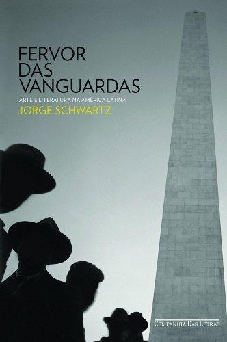 Fervor das Vanguardas - Arte e literatura na América Latina, livro de Jorge Schwartz