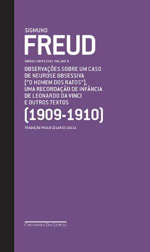 """Obras completas (Vol. 9) - Observações sobre um caso de neurose obsessiva [""""Um homem dos ratos""""], Uma recordação de infância de Leonardo Da Vinci e outros textos [1909-1910], livro de Sigmund Freud"""