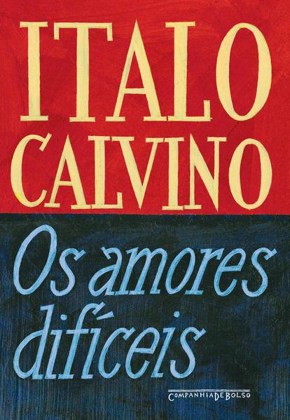 OS AMORES DIFÍCEIS (EDIÇÃO DE BOLSO), livro de Italo Calvino