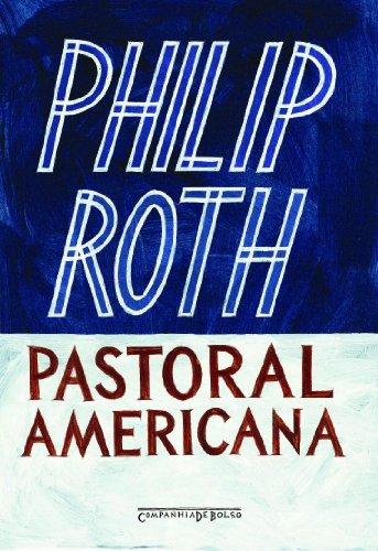 PASTORAL AMERICANA (EDIÇÃO DE BOLSO), livro de Philip Roth