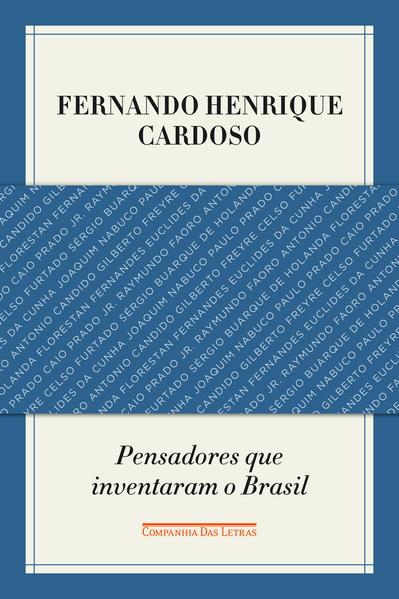 Pensadores que inventaram o Brasil, livro de Fernando Henrique Cardoso