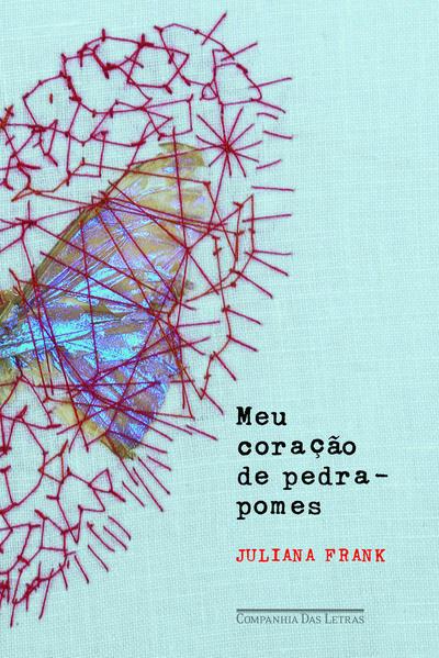 Meu coração de pedra-pomes, livro de Juliana Frank