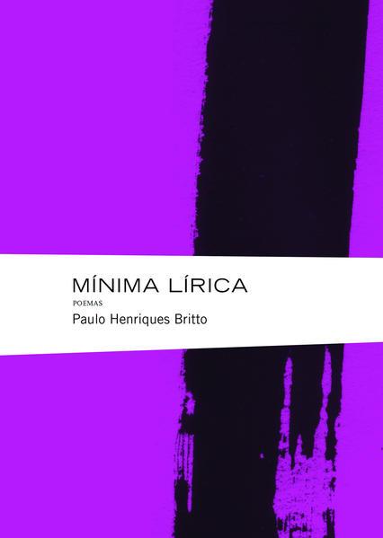 Mínima lírica, livro de Paulo Henriques Britto