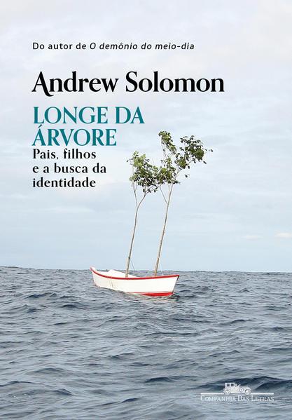 Longe da árvore - Pais, filhos e a busca da identidade, livro de Andrew Solomon