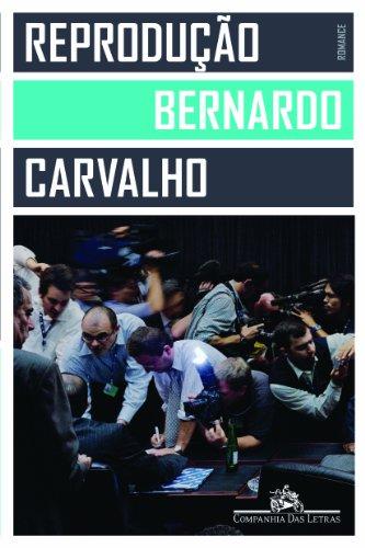 Reprodução, livro de Bernardo Carvalho