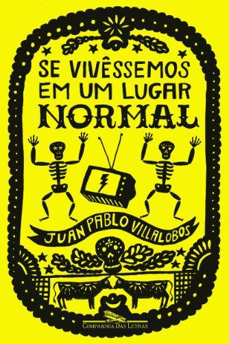 Se vivêssemos em um lugar normal, livro de Juan Pablo Villalobos