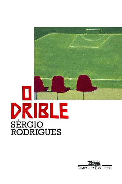 O drible, livro de Sérgio Rodrigues