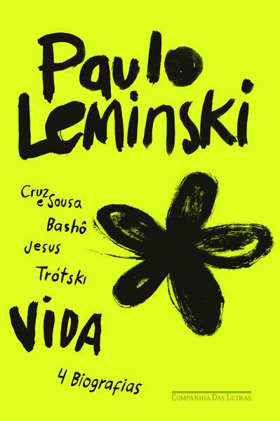 Vida - Cruz e Sousa, Bashô, Jesus e Trótski, livro de Paulo Leminski