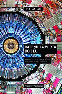 Batendo à porta do céu - Como a física e o pensamento científico iluminam o universo e a vida moderna, livro de Lisa Randall