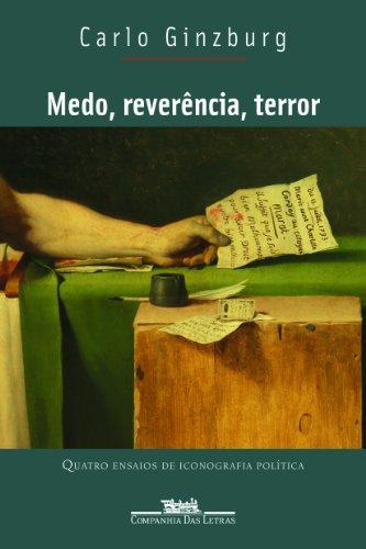 MEDO REVERÊNCIA TERROR, livro de Carlo Ginzburg