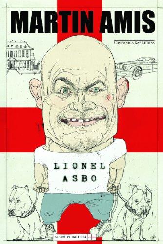 LIONEL ASBO - Estado da Inglaterra, livro de Martin Amis