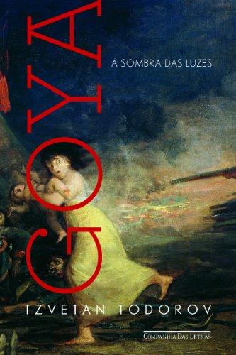 Goya à sombra das luzes, livro de Tzvetan Todorov