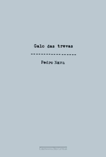GALO DAS TREVAS, livro de Pedro Nava