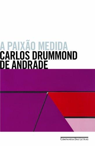 A PAIXÃO MEDIDA, livro de Carlos Drummond de Andrade