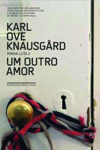 Um Outro Amor - Minha Luta 2, livro de Karl Ove Knausgård