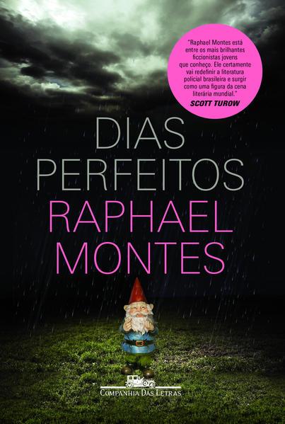 DIAS PERFEITOS, livro de Raphael Montes