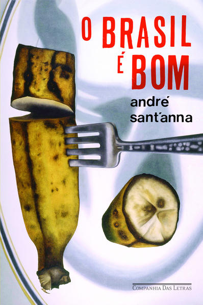 O BRASIL É BOM, livro de André Sant