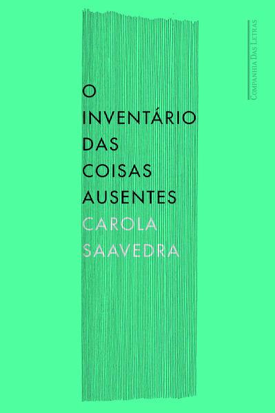 O inventário das coisas ausentes, livro de Carola Saavedra
