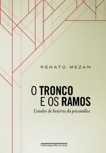 O TRONCO E OS RAMOS, livro de Renato Mezan