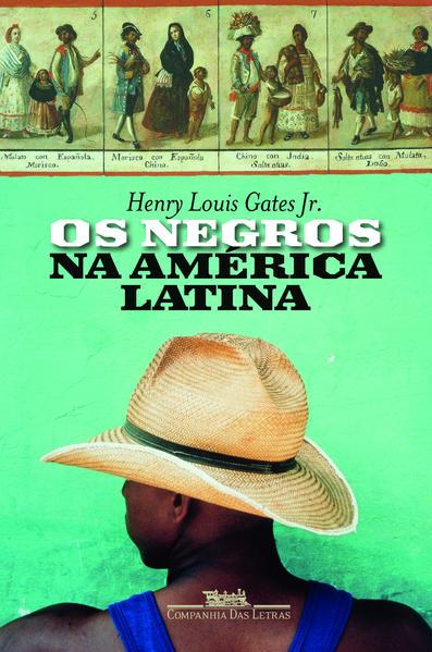 Os negros na América Latina, livro de Henry Louis Gates Jr.