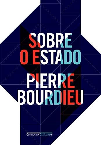 Sobre o Estado - Cursos no Collège de France (1989-92), livro de Pierre Bourdieu