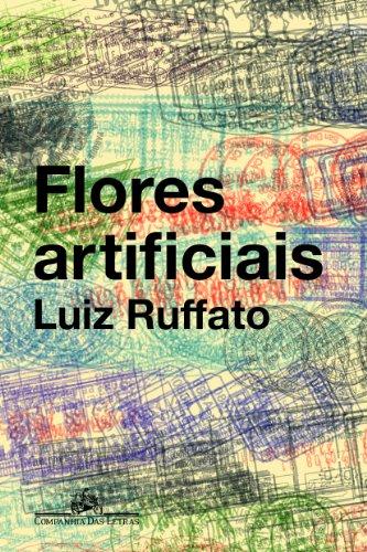 Flores Artificiais, livro de Luiz Ruffato