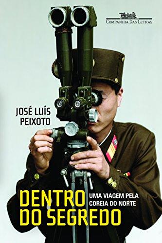 Dentro do segredo - Uma viagem pela Coreia do Norte, livro de José Luís Peixoto