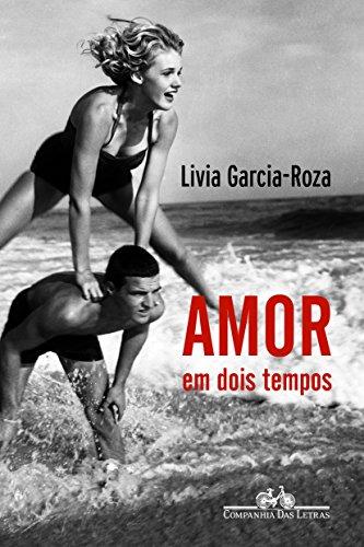 Amor em dois tempos, livro de Livia Garcia-Roza
