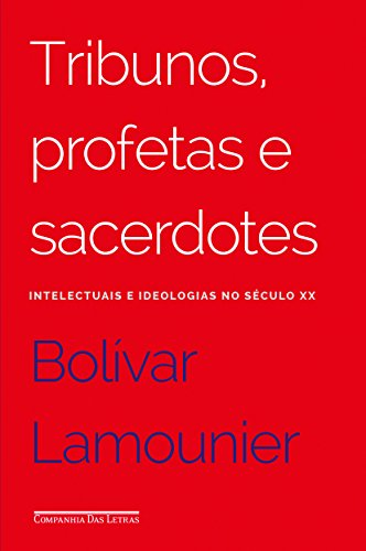 Tribunos, profetas e sacerdotes, livro de Bolívar Lamounier