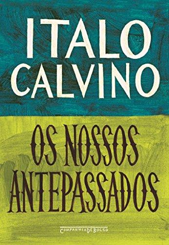 Os nossos antepassados (Edição de Bolso), livro de Italo Calvino