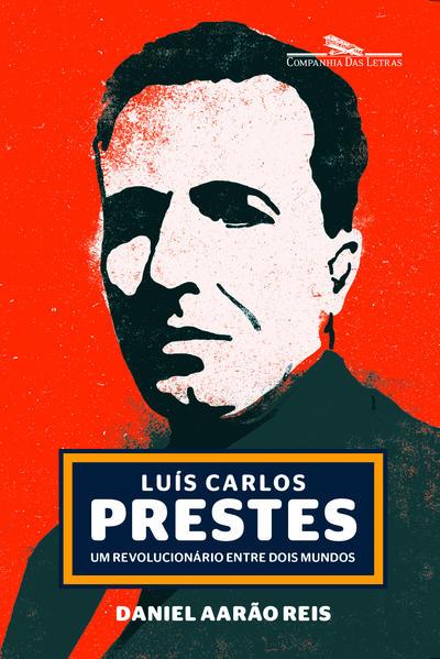LUÍS CARLOS PRESTES, livro de Daniel Aarão Reis