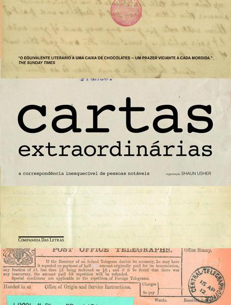 CARTAS EXTRAORDINÁRIAS - A correspondência inesquecível de pessoas notáveis, livro de Shaun Usher (org.)