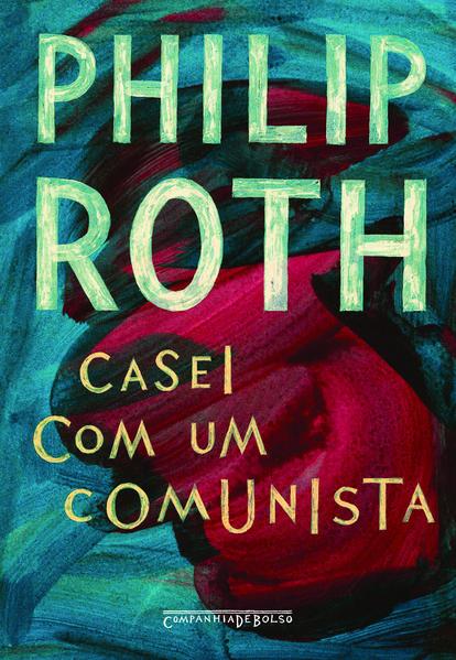 Casei com um comunista (Edição de Bolso), livro de Philip Roth