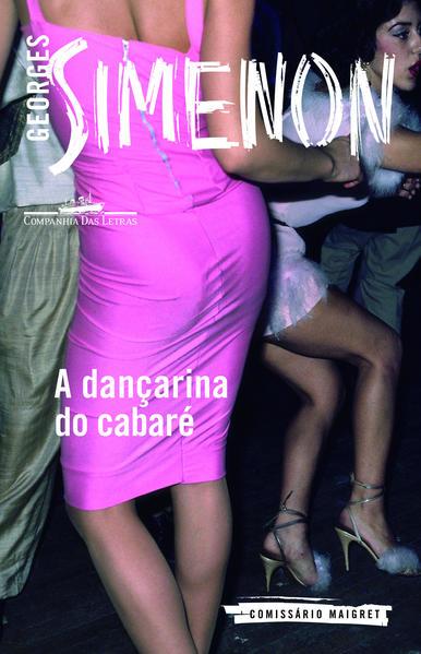 A DANÇARINA DO CABARÉ, livro de Georges Simenon