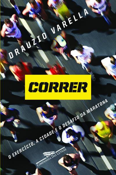 Correr - O exercício, a cidade e o desafio da maratona, livro de Drauzio Varella