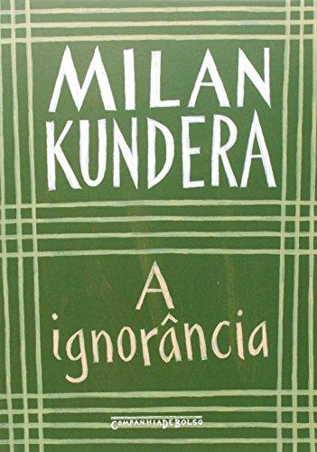 A IGNORÂNCIA (EDIÇÃO DE BOLSO), livro de Milan Kundera